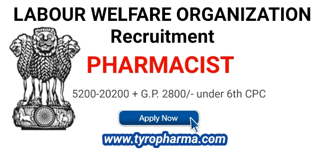 Labour Welfare Organization Recruitment for Pharmacist posts (02 Vacancies)