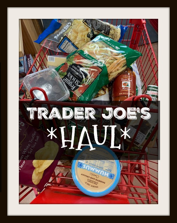 Grocery Haul-Trader Joe's Edition | The Slaughters