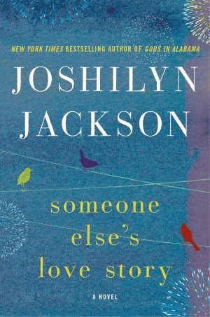Someone Else's Love Story by Joshilyn Jackson – Book Cover