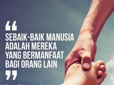 Sebaik Baik Manusia Adalah Yang Paling Bermanfaat Bagi Orang Lain