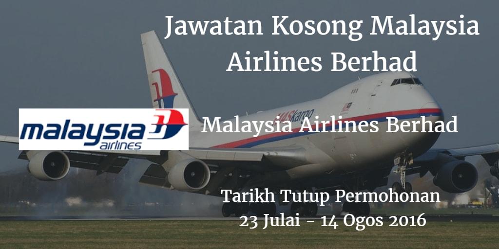 Jawatan Kosong Malaysia Airlines Berhad 23 Julai - 14 Ogos 2016