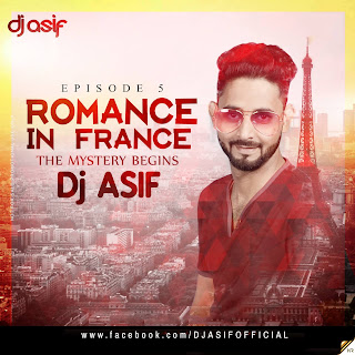 Romance In France 5 (The Mystery Begins) DJ ASIF