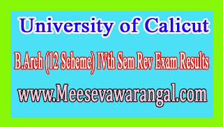 University of Calicut B.Arch (12 Scheme) IVth Sem Rev Exam Results