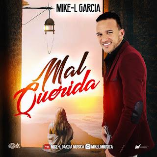 Mike-L Garcia - Mal Querida