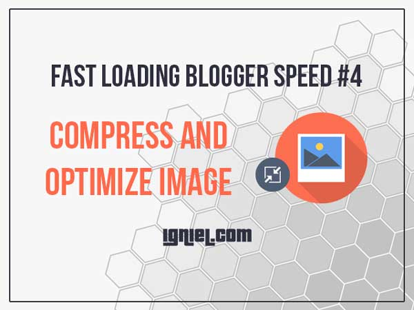 Cara Mempercepat Loading Blog Dengan Optimasi Gambar