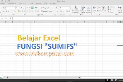 Cara Menggunakan Rumus Fungsi Excel SUMIFS