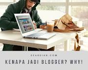 Kenapa Jadi Blogger? Why!