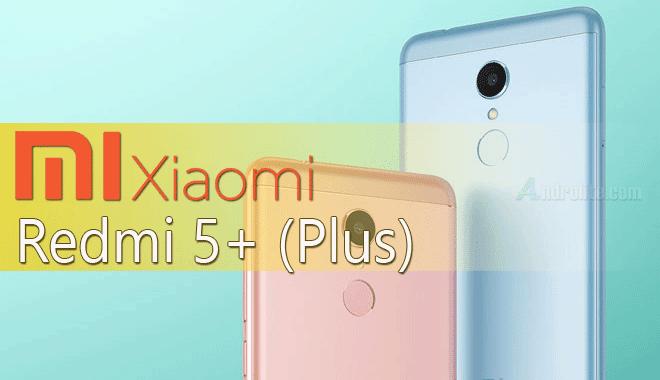 Harga Xiaomi Redmi 5+ (Plus), Spesifikasi Full, Desain