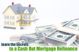 Cash Out Mortgages, Home Equity loan, Limited Cash Out Mortgage, Refinance