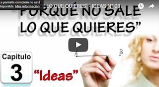 """imagen PORQUÉ NO SALE LO QUE QUIERES"""" - IDEAS N° 03"""