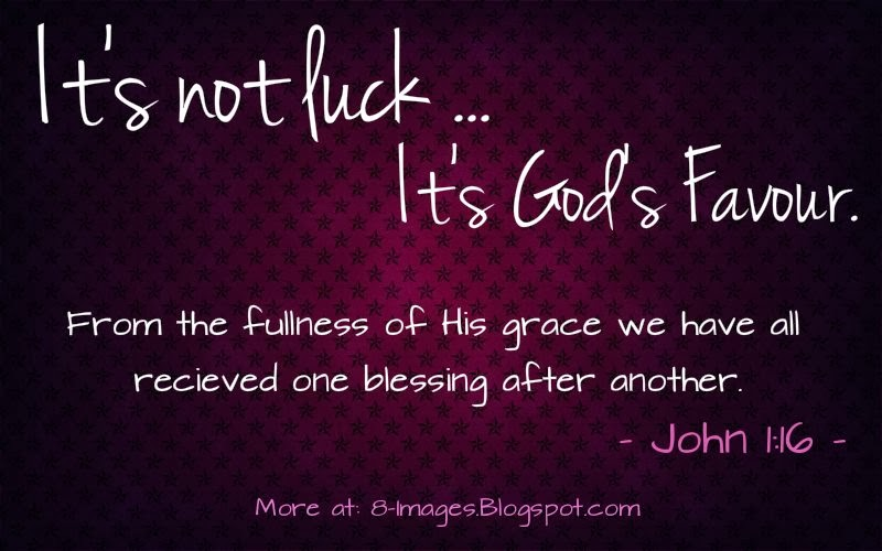 Its Not Luck Its Gods Favour Quotes