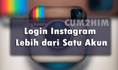 Cara Login Akun Instagram Lebih Dari Satu