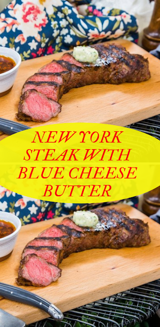 NEW YORK STEAK WITH BLUE CHEESE BUTTER