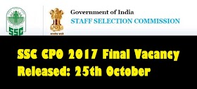 SSC CPO 2017 Final Vacancy Released: 25th October
