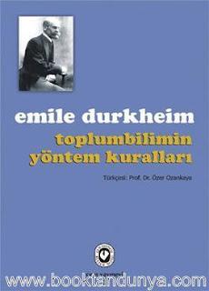 Emile Durkheim – Toplumbilimin Yöntem Kuralları