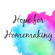 Hope for Homemaking