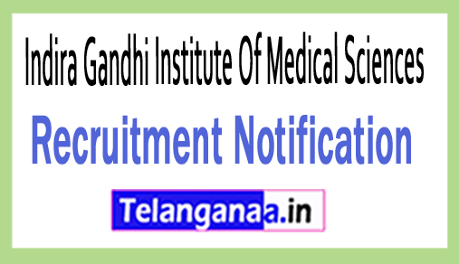 Indira Gandhi Institute Of Medical Sciences IGIMS Recruitment Notification