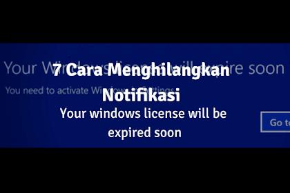 7 Cara Menghilangkan Your windows license will expire soon yang Selalu Muncul Tanpa Instal Ulang