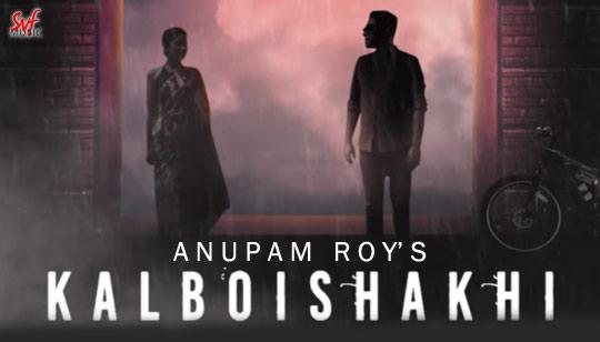 Kalboishakhi - Anupam Roy