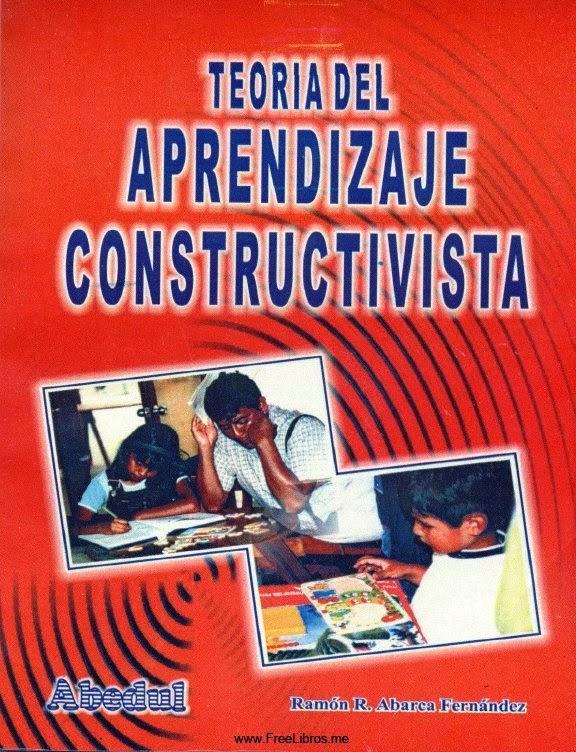 Teoría del aprendizaje constructivista – Ramón R. Abarca Fernández