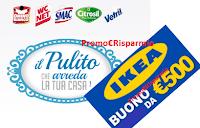 Logo Tanti Premi con ''Il pulito che arreda la tua casa'': riviste come premio sicuro e vinci buoni IKEA da 500€