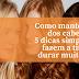 Como manter a cor dos cabelos: 5 dicas simples que fazem a tintura durar muito mais