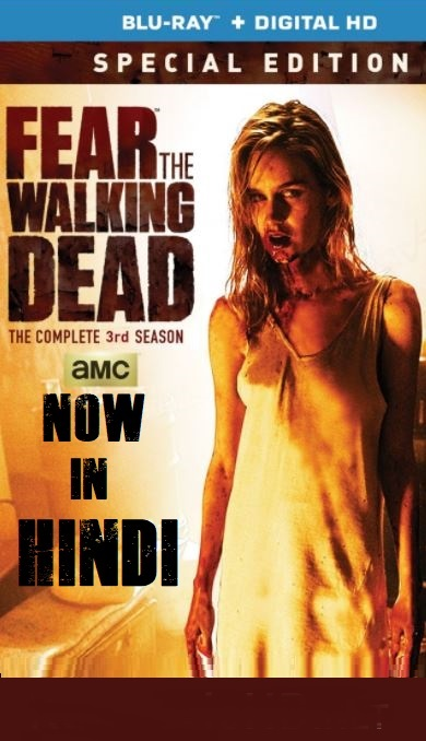 Fear The Walking Dead Season 3 Dual Audio 1080p HEVC BluRay [Hindi + English ] Complete