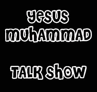 yesus muhammad talk show