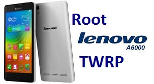 Lenovo A6000  lollipop Rooting and TWRP