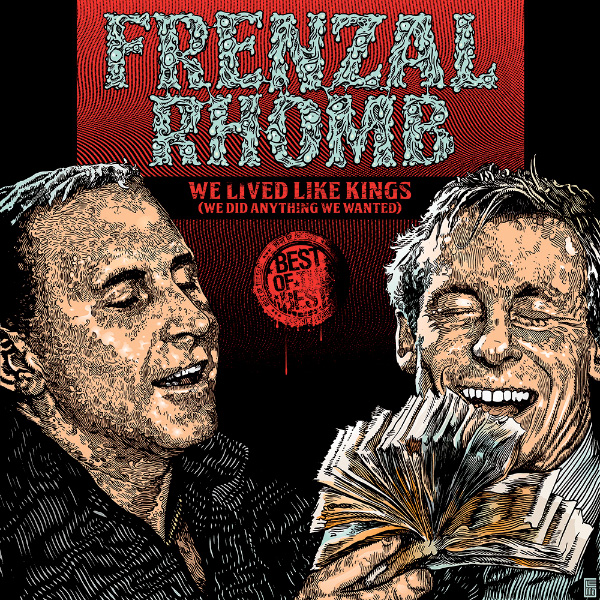 """Frenzal Rhomb announce new best of compilation: """"We Lived Like Kings (We Did Anything We Wanted)"""""""