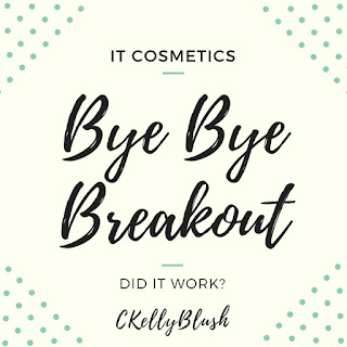 Bye Bye Breakout! New from IT Cosmetics - CKellyBlush
