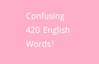 Confusing 420 Words in English With Bangla Meaning For Advanced English Learners