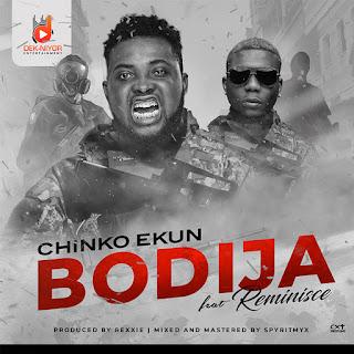 MUSIC:Chinko Ekun ft. Reminisce – Bodija