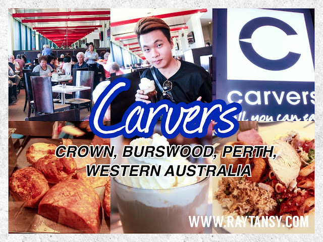 Ray Tan 陳學沿 (raytansy) ; Carvers @ Crown, Burswood, Perth, Western Australia 澳洲 澳大利亞 珀斯 How to get a AUD$10 cheapest buffet in Perth City?