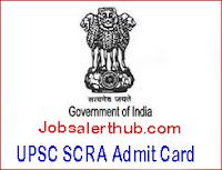 UPSC SCRA Admit Card
