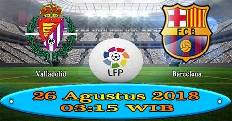 Prediksi Bola855 Valladolid vs Barcelona 26 Agustus 2018