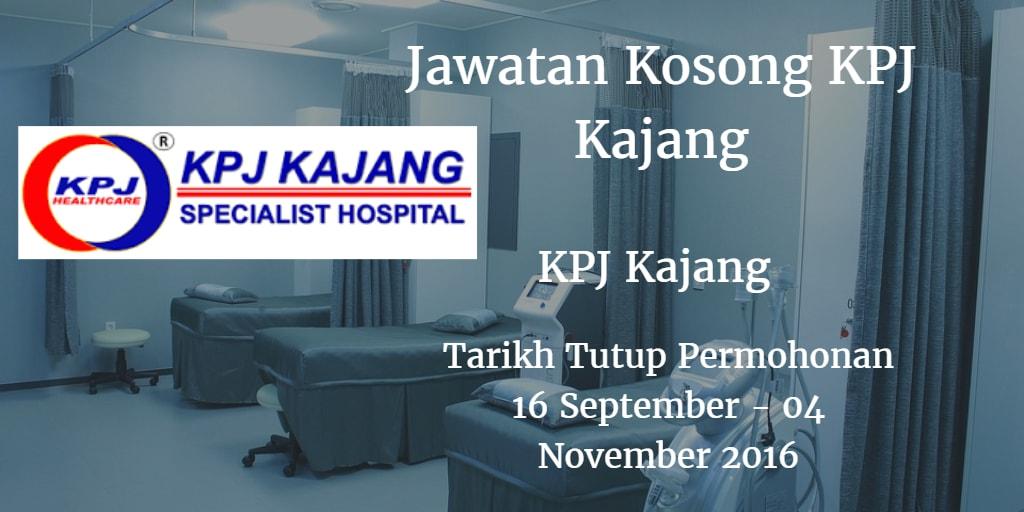 Jawatan Kosong KPJ Kajang 16 September - 04 November 2016