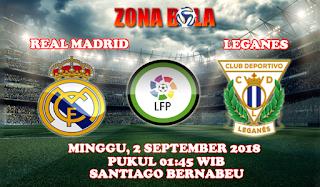 Prediksi Bola Real Madrid vs Leganes 2 September 2018