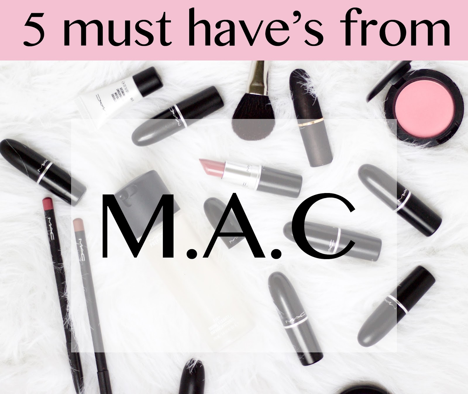 must have's from MAC