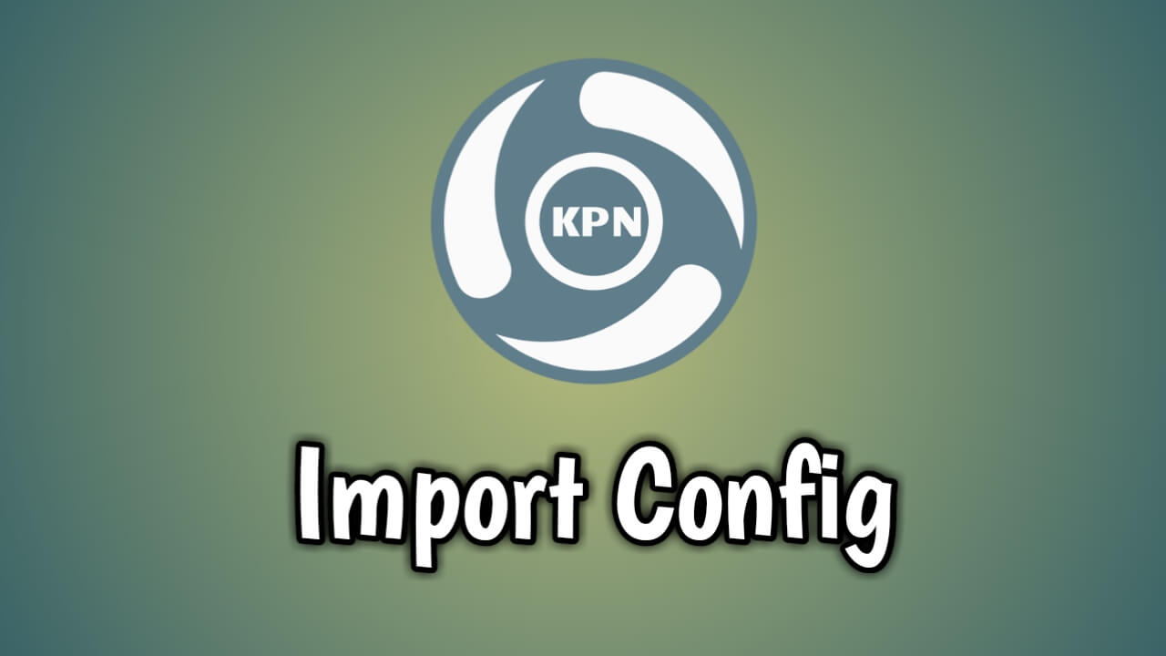 Cara Import Config KPN Tunnel Ultimate
