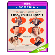 I Do… Until I Don't (2017) WEB-DL 720p Audio Dual Latino-Ingles