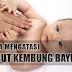 5 Tips Cara Mengatasi Perut Kembung Pada Bayi