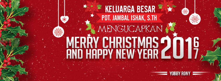 Selamat Natal 2016 & Tahun Baru 2017 - GKII Efata Kedembak ...