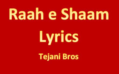 raah e shaam lyrics noha tejani brothers