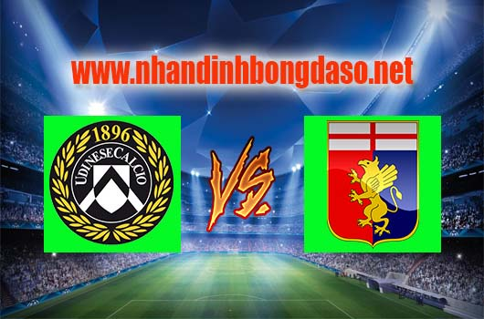 Nhận định bóng đá Udinese vs Genoa, 20h00 ngày 09-04