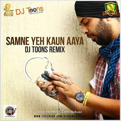 Samne Yeh Kaun Aaya – DJ Toons Remix