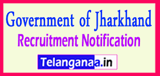 Government of Jharkhand Recruitment Notification 2017 Last Date 15-05-2017