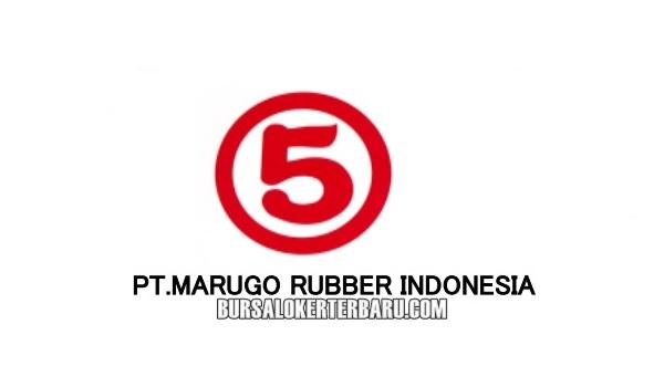 Lowongan Kerja PT. Marugo Rubber Indonesia