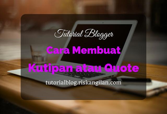 Cara Membuat Kutipan atau Quote Blog