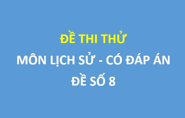 Đề thi thử Lịch sử trường chuyên Nguyễn Trãi – Hải Dương